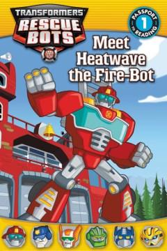 Meet Heatwave the fire-bot - Lisa Shea