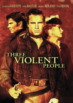 Three Violent People.
