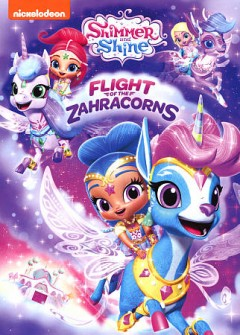 Shimmer and Shine : flight of the Zahracorns