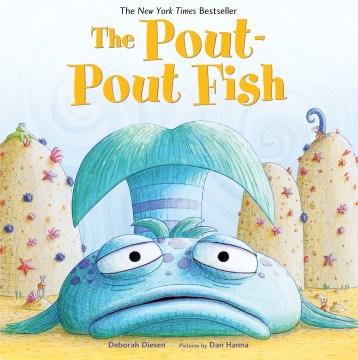 The pout-pout fish / Deborah Diesen ; pictures by Dan Hanna - Deborah Diesen