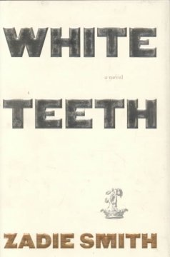 White teeth : a novel / Zadie Smith - Zadie Smith