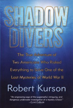 Shadow divers : the true adventure of two Americans who risked everything to solve one of the last mysteries of World War II  / Robert Kurson - http://www.westervillelibrary.org/global-search?q=Shadow+Divers+Robert+Kurson&t=0&s=&p=1&pt=0&so=Relevance