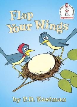 Flap your wings - P. D. (Philip D.) Eastman