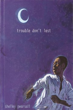 Trouble don't last - Shelley Pearsall