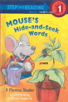 Mouse's hide-and-seek words : a phonics reader - Kathryn Heling