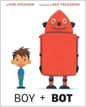Boy + Bot - Ame Dyckman