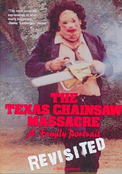 The texas chainsaw massacre : A Family Portrait