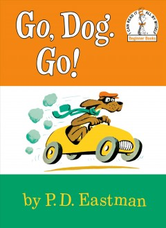 Go, dog. Go! - P. D. (Philip D.) Eastman
