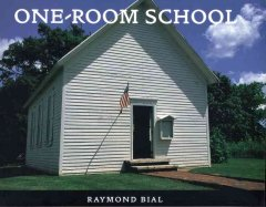One-room school - Raymond Bial