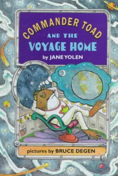 Commander Toad and the voyage home - Jane Yolen