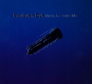 Music Rescues Me - Paul Van Dyk