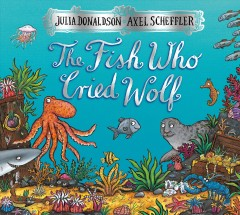 The fish who cried wolf - Julia Donaldson