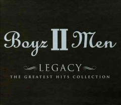 Legacy: the greatest hits collection -  Boyz II Men (Musical group)