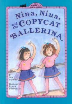 Nina, Nina and the copycat ballerina - Jane O'Connor