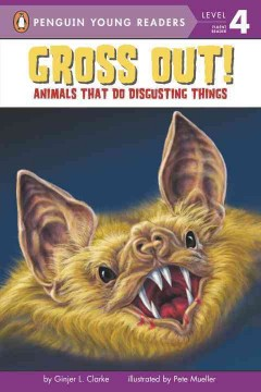 Gross out! : animals that do disgusting things - Ginjer L Clarke