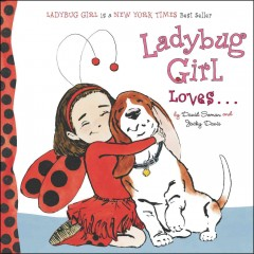 Ladybug Girl loves -- - David Soman