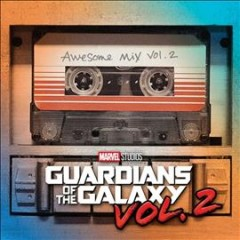 Guardians of the galaxy awesome mix. Vol. 2.