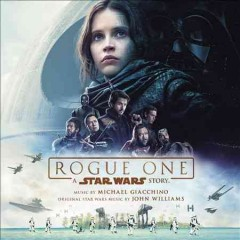 Rogue one : a Star Wars story : [soundtrack] - Michael Giacchino