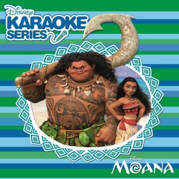 Moana : Disney karaoke series.