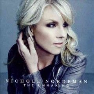 The unmaking - Nichole Nordeman
