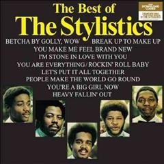 The best of The Stylistics. -  Stylistics (Musical group)
