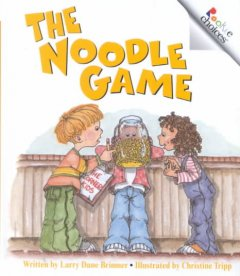 The noodle game - Larry Dane Brimner
