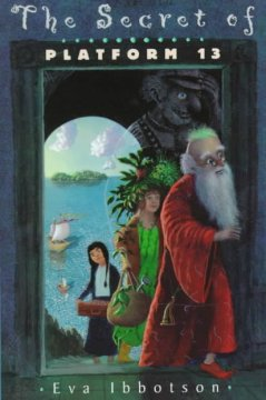 The secret of platform 13 (Ages 9-12) - Eva Ibbotson