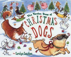 The twelve days of Christmas dogs - Carolyn Conahan