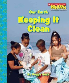 Our Earth : keeping it clean - Peggy Hock