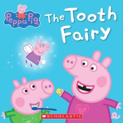 Peppa Pig : the Tooth Fairy.