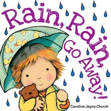 Rain, rain, go away! - Caroline Church