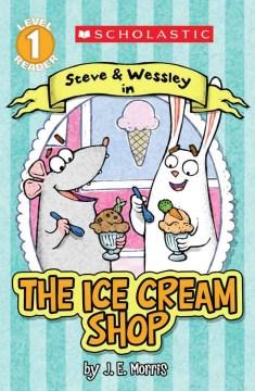 The ice cream shop - J. E. (Jennifer E.) Morris