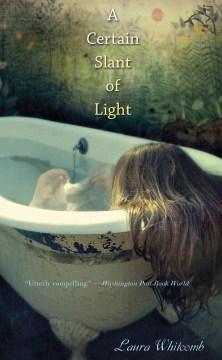 A certain slant of light - Laura Whitcomb