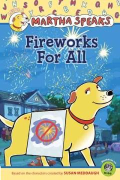 Martha speaks : Fireworks for all - Karen (Karen J.) Barss