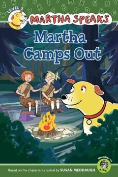 Martha speaks : Martha camps out - Karen (Karen J.) Barss