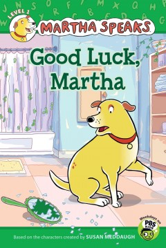 Martha speaks : Good Luck, Martha! - Susan Meddaugh