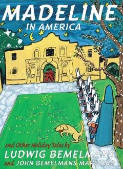 Madeline in America and other holiday tales - Ludwig Bemelmans