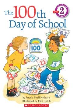 The 100th day of school - Angela Shelf Medearis