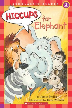 Hiccups for Elephant - James Preller