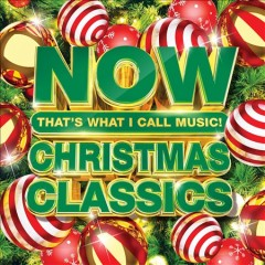 Now That's What I Call Music! Christmas Classics.