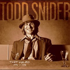 That was me, 1994-1998 - Todd Snider