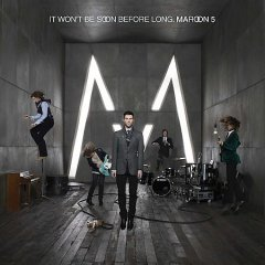 It won't be soon before long -  Maroon 5 (Musical group)