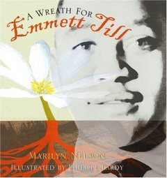 A wreath for Emmett Till - Marilyn Nelson