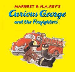Margret & H.A. Rey's Curious George and the firefighters - Margret Rey