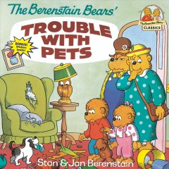 The Berenstain Bears' trouble with pets - Stan Berenstain