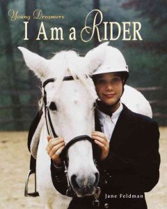 Young dreamers. I am a rider - Jane Feldman