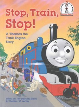 Stop, train, stop! : a Thomas the Tank Engine story - W Awdry