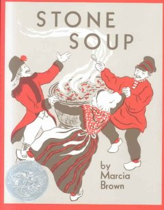 Stone soup : an old tale / told and pictured by Marcia Brown - Marcia Brown
