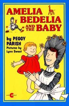 Amelia Bedelia and the baby - Peggy Parish