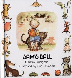 Sam's ball - Barbro Lindgren